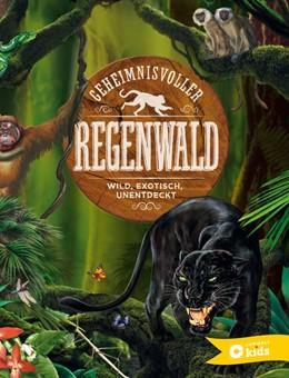 Abbildung von Küntzel   Geheimnisvoller Regenwald   1. Auflage   2017   beck-shop.de