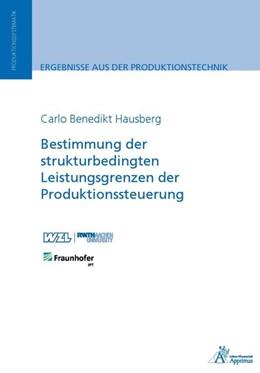 Abbildung von Hausberg | Bestimmung der strukturbedingten Leistungsgrenzen der Produktionssteuerung | 1. Auflage | 2017 | beck-shop.de