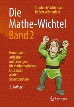 Abbildung von Schiemann / Wöstenfeld | Die Mathe-Wichtel Band 2 | 2., erweiterte und überarbeitete Auflage | 2017 | Humorvolle Aufgaben mit Lösung...