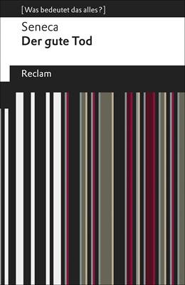 Abbildung von Seneca | Der gute Tod | 1. Auflage | 2017 | beck-shop.de