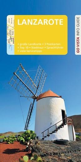 Abbildung von Aigner | GO VISTA: Reiseführer Lanzarote | 4., aktualisierte und erweiterte Auflage | 2017 | Mit Faltkarte und 3 Postkarten