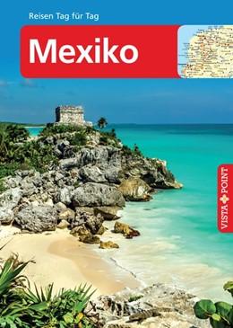 Abbildung von Egelkraut | Mexiko - VISTA POINT Reiseführer Reisen Tag für Tag | 8. Auflage | 2017 | beck-shop.de
