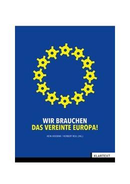 Abbildung von Hoebink / Reul | Wir brauchen das Vereinte Europa! | 2017