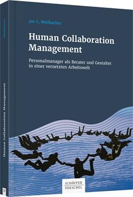 Abbildung von Weilbacher | Human Collaboration Management | 1. Auflage. 2017 | 2017 | Personalmanager als Berater un...