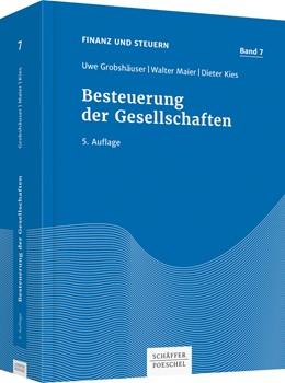 Abbildung von Grobshäuser / Maier / Kies | Besteuerung der Gesellschaften | 5., überarbeitete und aktualisierte Auflage | 2017