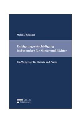 Abbildung von Schlager | Enteignungsentschädigung insbesondere für Mieter und Pächter | 2017 | Ein Wegweiser für Theorie und ...
