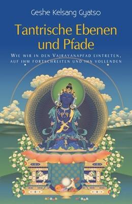 Abbildung von Gyatso   Tantrische Ebenen und Pfade   1. Auflage   2015   beck-shop.de