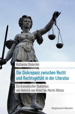Abbildung von Döderlein | Die Diskrepanz zwischen Recht und Rechtsgefühl in der Literatur | 2017 | Ein dramatischer Dualismus von...