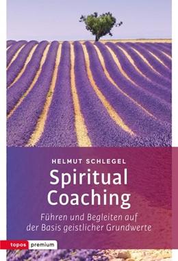 Abbildung von Schlegel | Spiritual Coaching | 2017 | Führen und Begleiten auf der B...