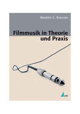 Abbildung von Kreuzer | Filmmusik in Theorie und Praxis | 2018