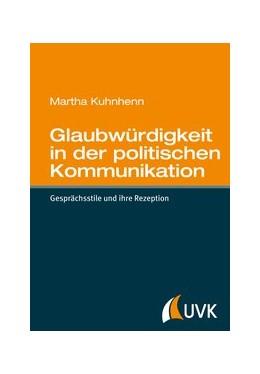 Abbildung von Kuhnhenn | Glaubwürdigkeit in der politischen Kommunikation | 1. Auflage | 2014 | beck-shop.de