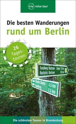 Abbildung von Wiebrecht | Die besten Wanderungen rund um Berlin | 3., überarbeitete Auflage | 2017