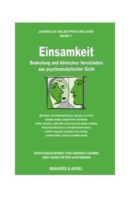Abbildung von Hartmann / Harms | Einsamkeit - Bedeutung und klinisches Verständnis aus psychoanalytischer Sicht | 1. Auflage | 2017 | beck-shop.de
