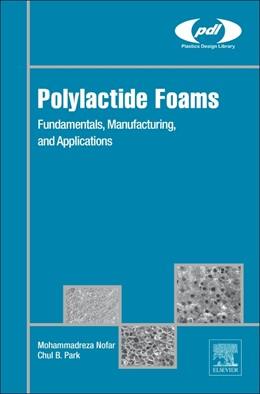Abbildung von Nofar / Park | Polylactide Foams | 2017 | Fundamentals, Manufacturing, a...
