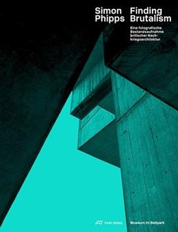 Abbildung von Stadler / Hertach | Simon Phipps Finding Brutalism | 1. Auflage | 2017 | beck-shop.de
