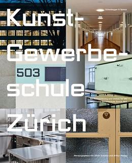 Abbildung von Rüegg / Schmed | Kunst-Gewerbeschule Zürich | 1. Auflage | 2018 | beck-shop.de