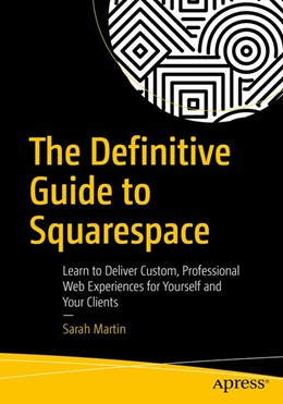 Abbildung von Martin | The Definitive Guide to Squarespace | 2017 | Learn to Deliver Custom, Profe...