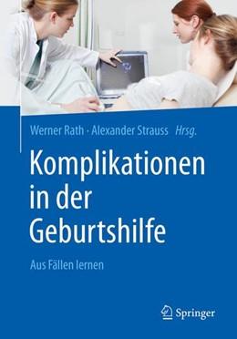 Abbildung von Rath / Strauss (Hrsg.) | Komplikationen in der Geburtshilfe | 1. Auflage | 2018 | beck-shop.de