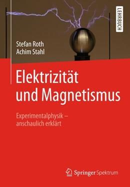 Abbildung von Stahl / Roth   Elektrizität und Magnetismus   1. Auflage   2018   beck-shop.de