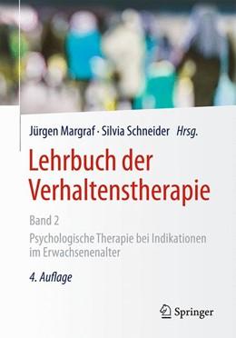 Abbildung von Margraf / Schneider (Hrsg.) | Lehrbuch der Verhaltenstherapie, Band 2 | 4. vollständig überarbeitete und aktualisierte Auflage | 2018 | Psychologische Therapie bei In...