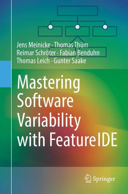 Abbildung von Meinicke / Thüm / Schröter | Mastering Software Variability with FeatureIDE | 2017
