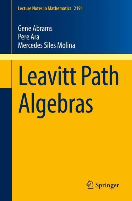 Leavitt Path Algebras | Abrams / Ara / Siles Molina, 2017 | Buch (Cover)