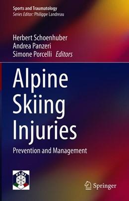 Abbildung von Schoenhuber / Panzeri / Porcelli   Alpine Skiing Injuries   2018   Prevention and Management