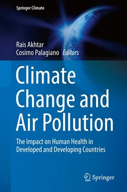 Abbildung von Akhtar / Palagiano | Climate Change and Air Pollution | 1. Auflage | 2017 | beck-shop.de