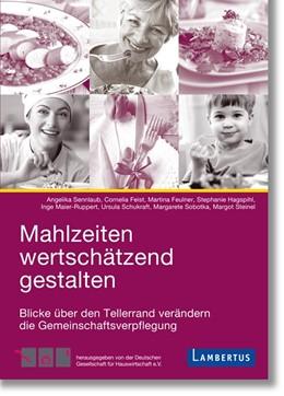 Abbildung von Sennlaub / Feist   Mahlzeiten wertschätzend gestalten   1. Auflage   2018   beck-shop.de