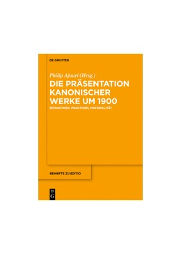Abbildung von Ajouri | Die Präsentation kanonischer Werke um 1900 | 2017 | Semantiken, Praktiken, Materia...