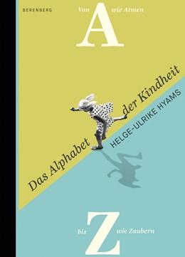 Abbildung von Hyams | Das Alphabet der Kindheit | 1. Auflage | 2017 | beck-shop.de