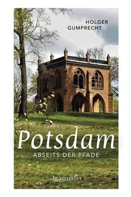 Abbildung von Gumprecht | Potsdam abseits der Pfade | 1. Auflage | 2018 | beck-shop.de