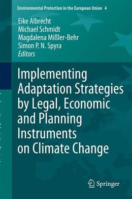 Abbildung von Albrecht / Schmidt | Implementing Adaptation Strategies by Legal, Economic and Planning Instruments on Climate Change | 1. Auflage | 2014 | 4 | beck-shop.de