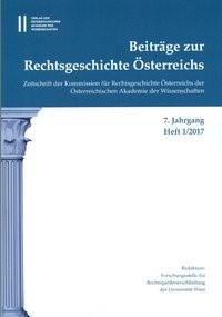 Beiträge zur Rechtsgeschichte Österreichs 7. Jahrgang Band 1./2017   Olechowski / Kalb, 2016   Buch (Cover)