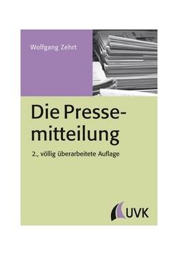 Abbildung von Zehrt   Die Pressemitteilung   2., völlig überarbeitete Auflage   2014