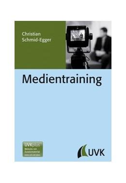 Abbildung von Schmid-Egger | Medientraining | 1. Auflage | 2013