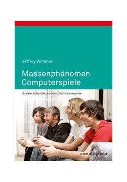 Abbildung von Wimmer   Massenphänomen Computerspiele   1. Auflage   2013   Soziale, kulturelle und wirtsc...