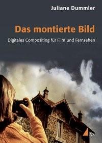Das montierte Bild | Dummler | 1. Auflage, 2010 | Buch (Cover)