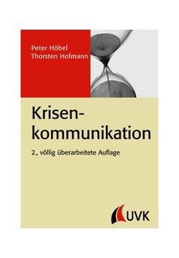 Abbildung von Hofmann / Höbel | Krisenkommunikation | 2., völlig überarbeitete Auflage | 2013