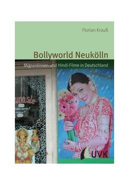 Abbildung von Krauß   Bollyworld Neukölln   1. Auflage   2012   MigrantInnen und Hindi-Filme i...   11