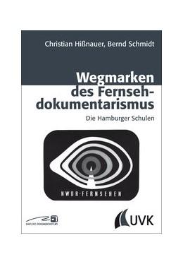 Abbildung von Hißnauer / Schmidt   Wegmarken des Fernsehdokumentarismus   1. Auflage   2013   Die Hamburger Schulen   25