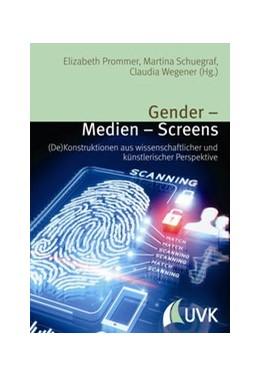 Abbildung von Wegener / Prommer / Schuegraf | Gender – Medien – Screens | 1. Auflage | 2015 | (De)Konstruktionen aus wissens...