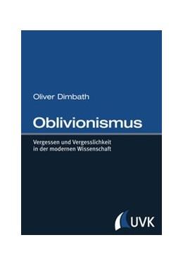 Abbildung von Dimbath | Oblivionismus | 1. Auflage | 2014 | beck-shop.de