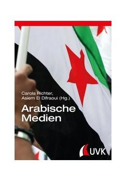 Abbildung von Richter / El Difraoui | Arabische Medien | 1. Auflage | 2015