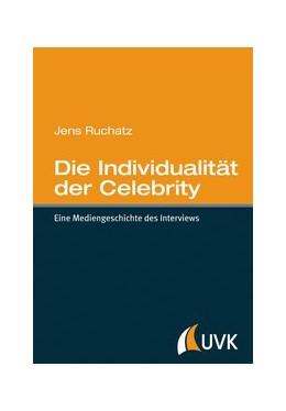 Abbildung von Ruchatz | Die Individualität der Celebrity | 1. Auflage | 2014 | beck-shop.de