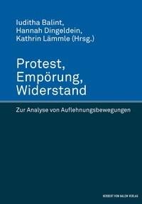 Protest, Empörung, Widerstand | Lämmle / Balint / Dingeldein | 1. Auflage, 2014 | Buch (Cover)