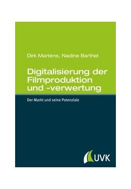 Abbildung von Martens / Barthel | Digitalisierung der Filmproduktion und -verwertung | 1. Auflage | 2014 | Der Markt und seine Potenziale