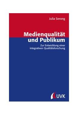 Abbildung von Serong | Medienqualität und Publikum | 1. Auflage | 2015 | 36 | beck-shop.de