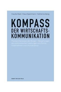 Abbildung von Mast / Spachmann / Georg   Kompass der Wirtschaftskommunikation   1. Auflage   2017   Themeninteressen der Bürger - ...
