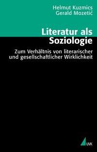 Literatur als Soziologie   Mozetic / Kuzmics, 2003   Buch (Cover)